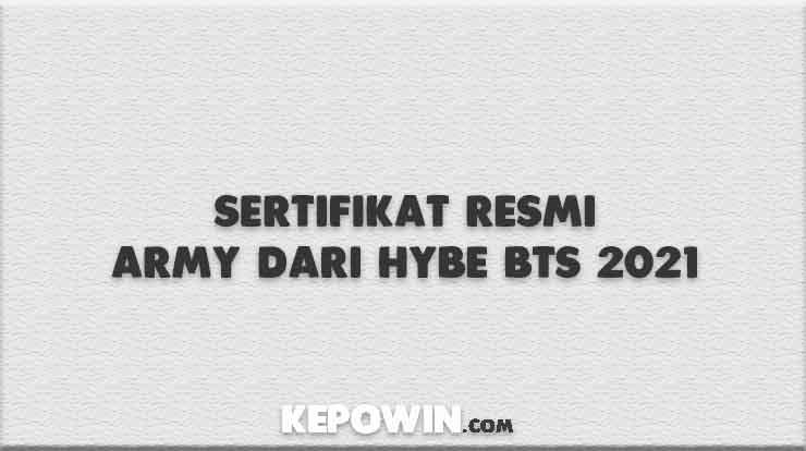 Sertifikat Resmi Army dari Hybe BTS 2021