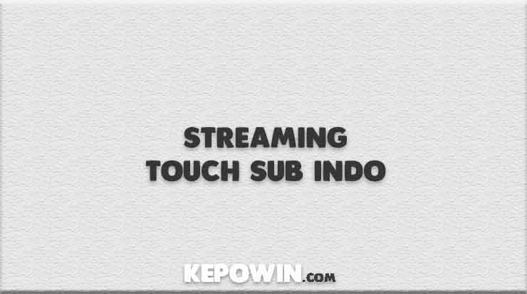 Streaming Touch Sub Indo
