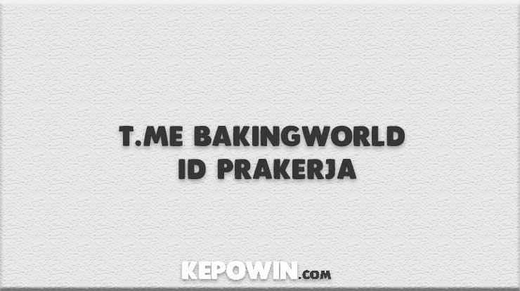 T.Me Bakingworld ID Prakerja