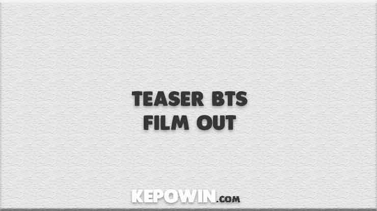Teaser BTS Film Out