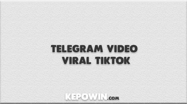 Telegram Video Viral Tiktok