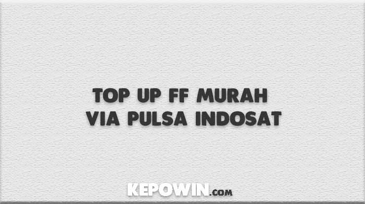 Top Up FF Murah Via pulsa Indosat