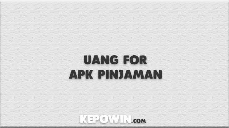 Uang For Apk Pinjaman