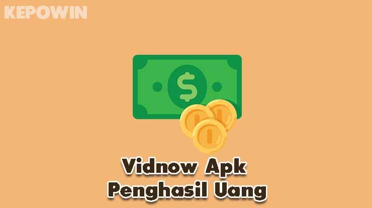 Vidnow Apk Penghasil Uang