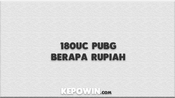 180UC PUBG Berapa Rupiah
