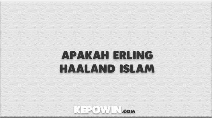 Apakah Erling Haaland Islam