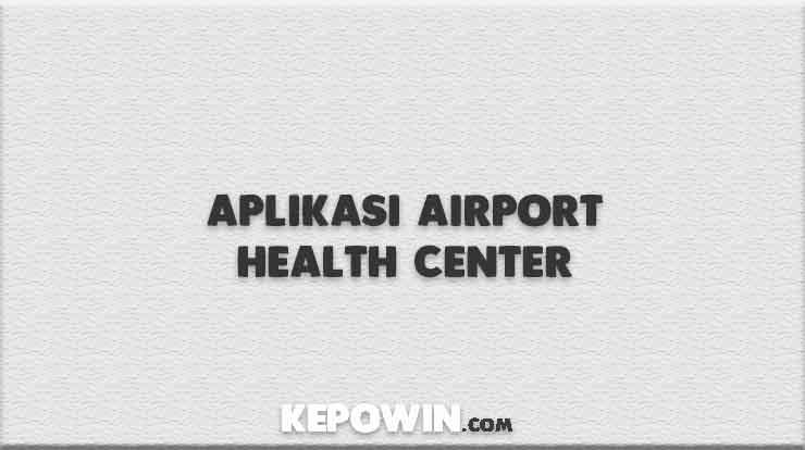Aplikasi Airport Health Center