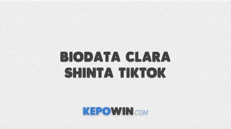 Biodata Clara Shinta TikTok