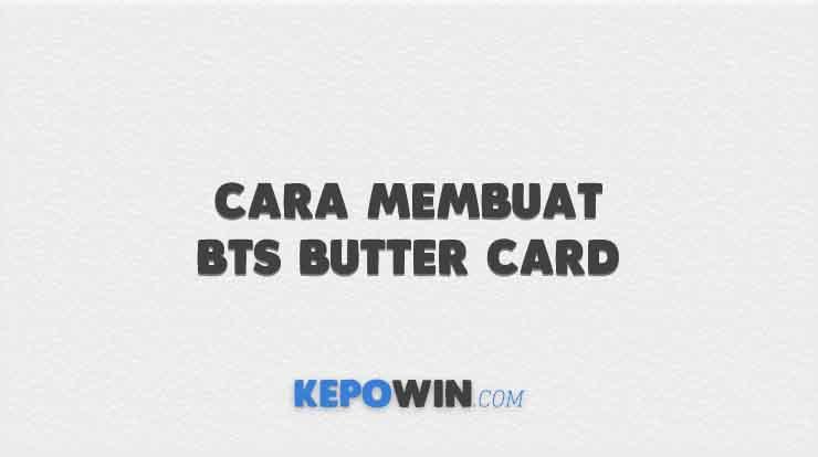 Cara Membuat BTS Butter Card