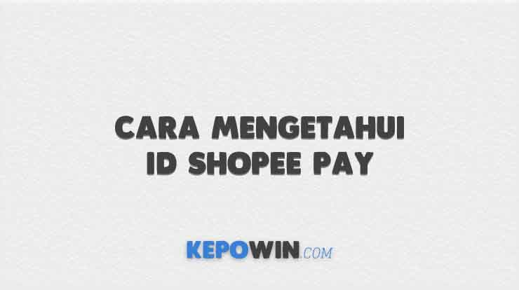 Cara Mengetahui ID Shopee Pay