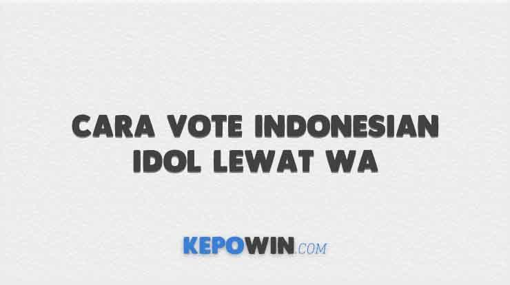 Cara Vote Indonesian Idol Lewat WA