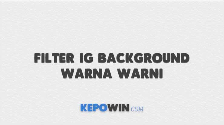 Filter IG Background Warna Warni