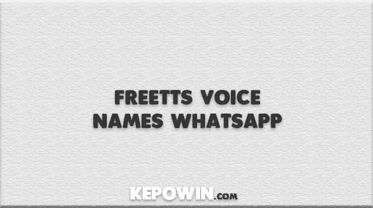 Freetts Voice Names WhatsappFreetts Voice Names Whatsapp