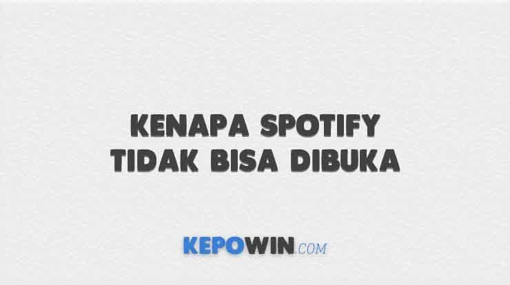 Kenapa Spotify Tidak Bisa Dibuka