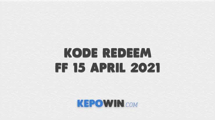 Kode Redeem FF 15 April 2021