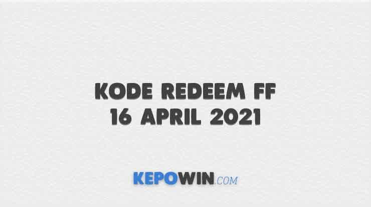 Kode Redeem FF 16 April 2021