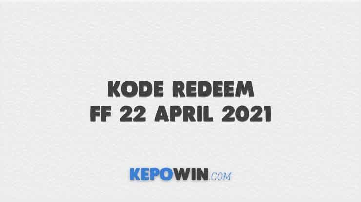 Kode Redeem FF 22 April 2021