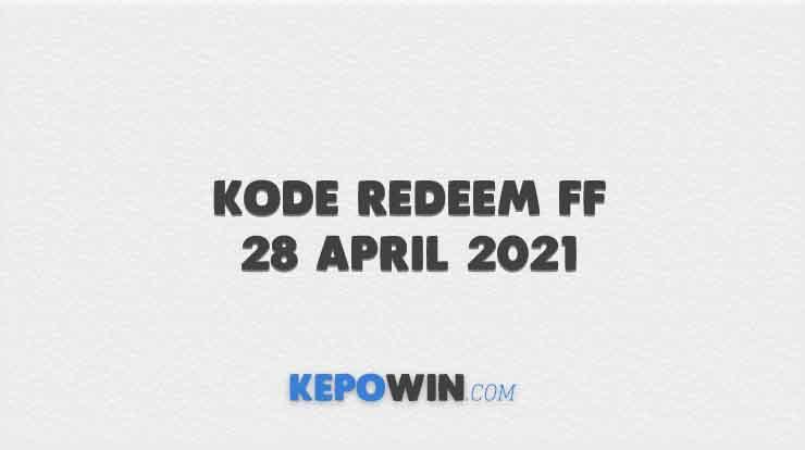 Kode Redeem FF 28 April 2021