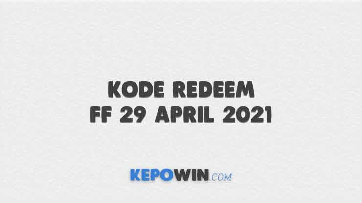 Kode Redeem FF 29 April 2021