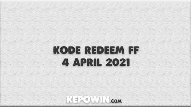 Kode Redeem FF 4 April 2021