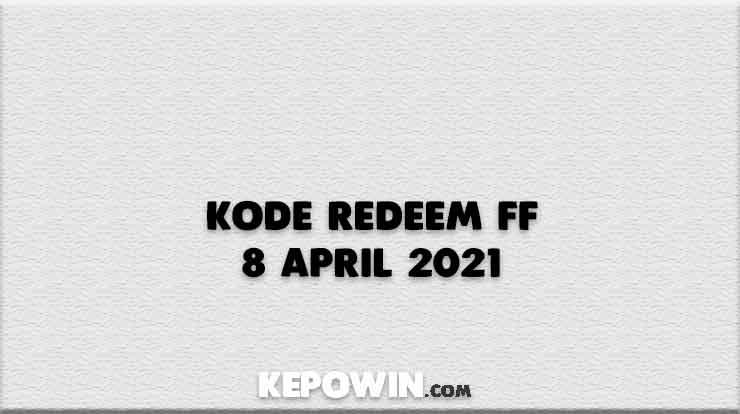 Kode Redeem FF 8 April 2021
