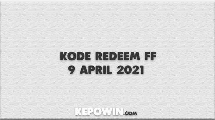 Kode Redeem FF 9 April 2021