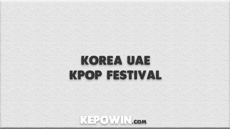 Korea Uae Kpop Festival