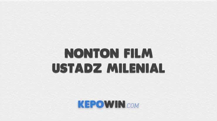 Nonton Film Ustadz Milenial