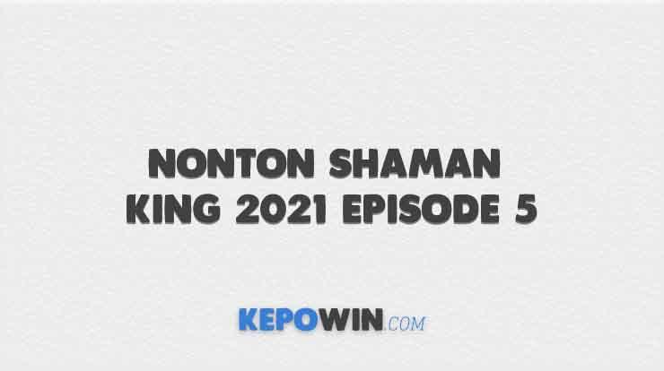 Nonton Shaman King 2021 Episode 5