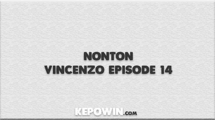 Nonton Vincenzo Episode 14