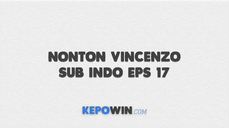 Nonton Vincenzo Sub indo Eps 17