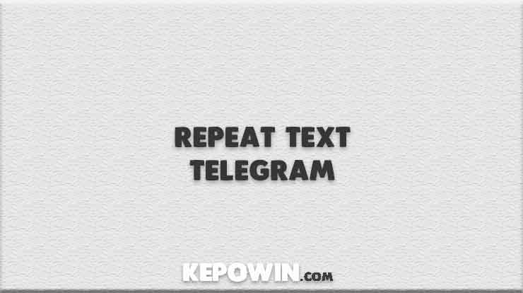 Repeat Text Telegram