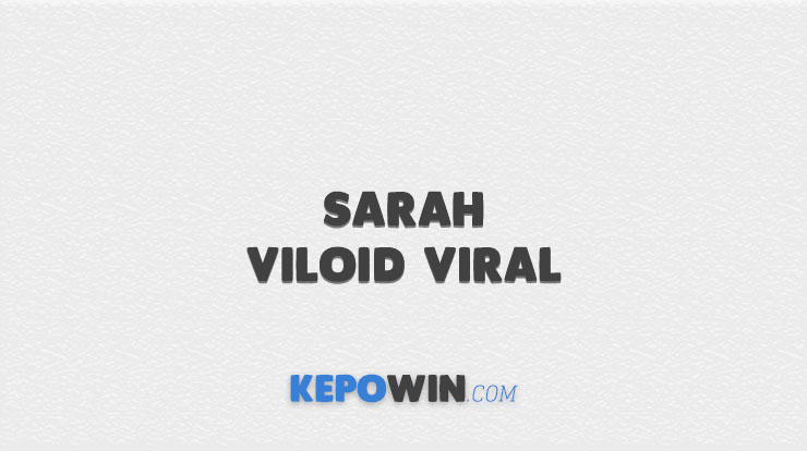 Sarah Viloid Viral