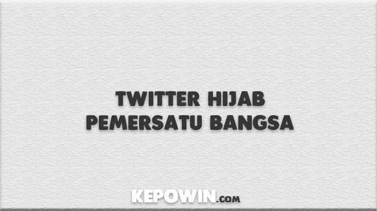 Twitter Hijab Pemersatu Bangsa