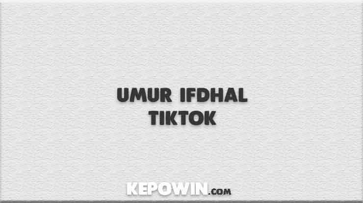 Umur Ifdhal TikTok