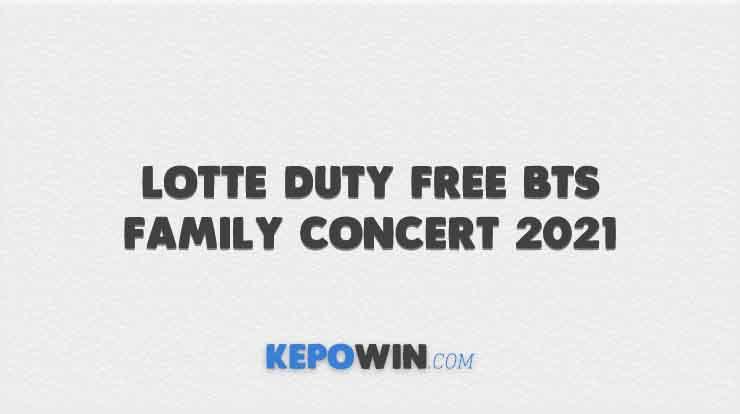 lotte Duty Free BTS Family Concert 2021
