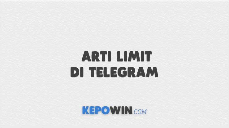 Arti Limit di Telegram