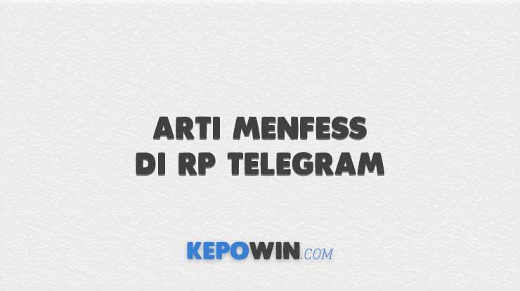 Arti Menfess di RP Telegram