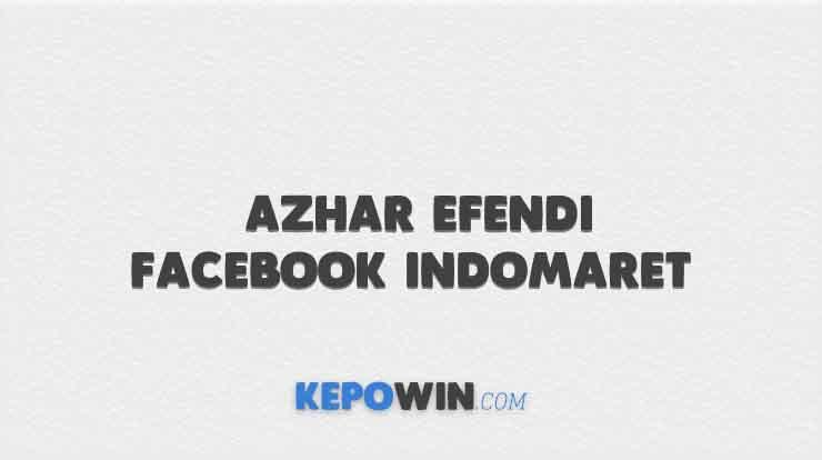Azhar Efendi Facebook Indomaret