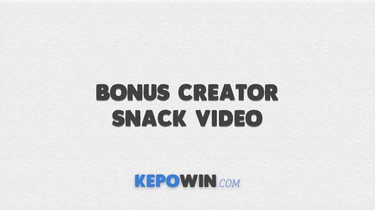 Bonus Creator Snack Video