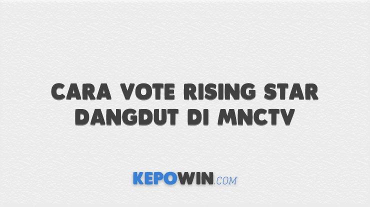 Cara Vote Rising Star Dangdut di MNCTV