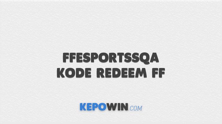 FFESPORTSSQA Kode Redeem FF