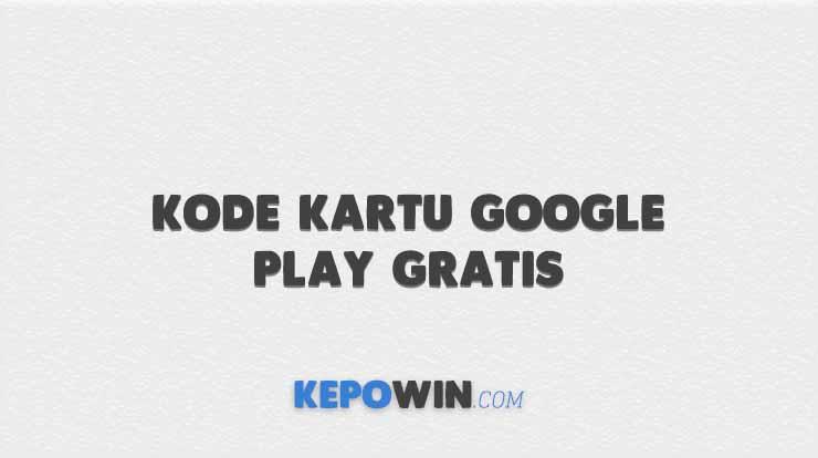 Kode Kartu Google Play Gratis