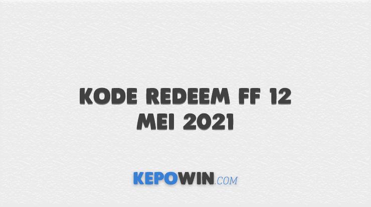 Kode Redeem FF 12 Mei 2021