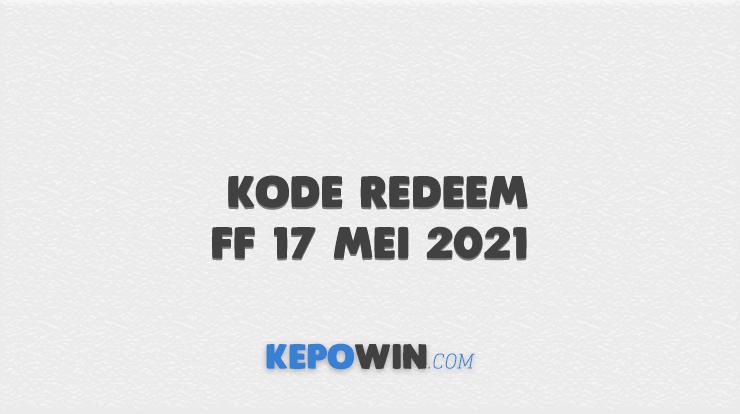 Kode Redeem FF 17 Mei 2021