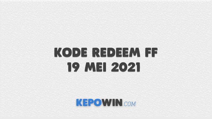Kode Redeem FF 19 Mei 2021