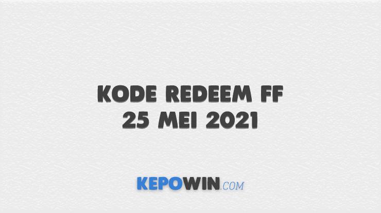 Kode Redeem FF 25 Mei 2021