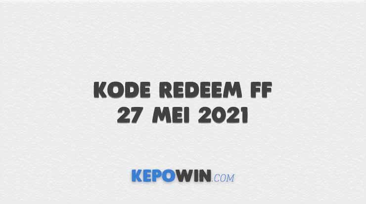 Kode Redeem FF 27 Mei 2021