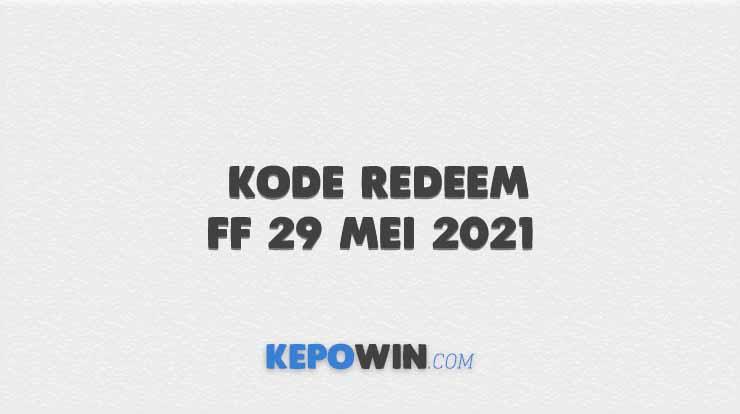 Kode Redeem FF 29 Mei 2021