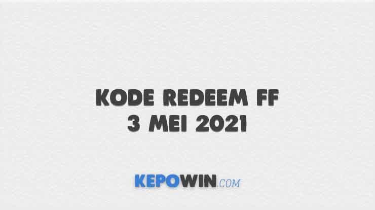 Kode Redeem FF 3 Mei 2021